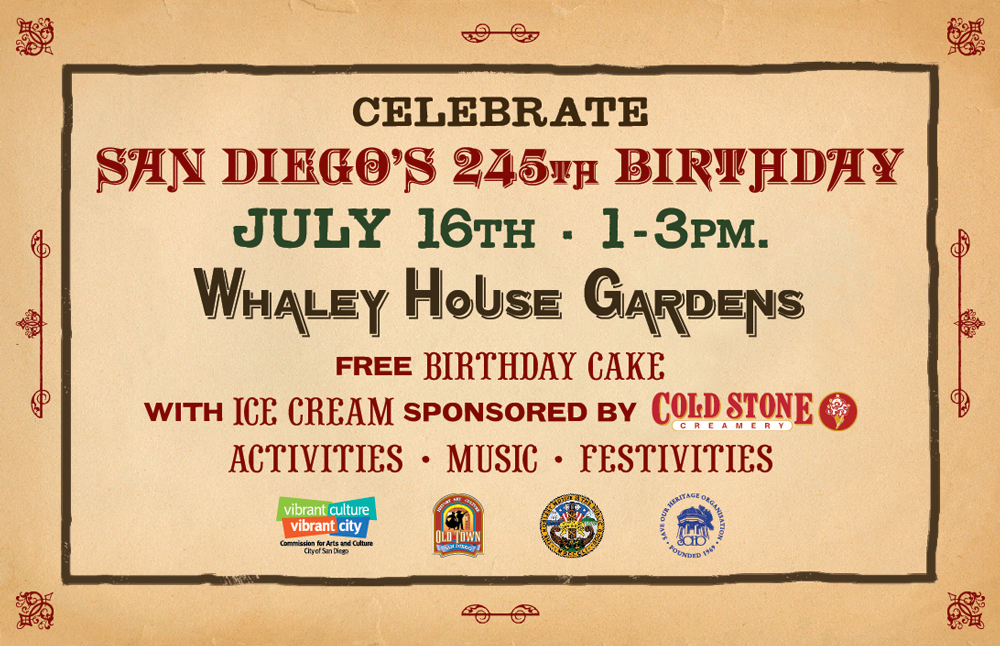 Come Celebrate San Diegos 245th Birthday In The Gardens Of Whaley House Museum Old Town Diego On Wednesday July 16 From 1 To 3pm